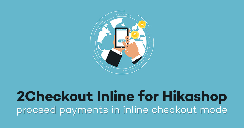 2Checkout Inline for Hikashop - new payment plugin released