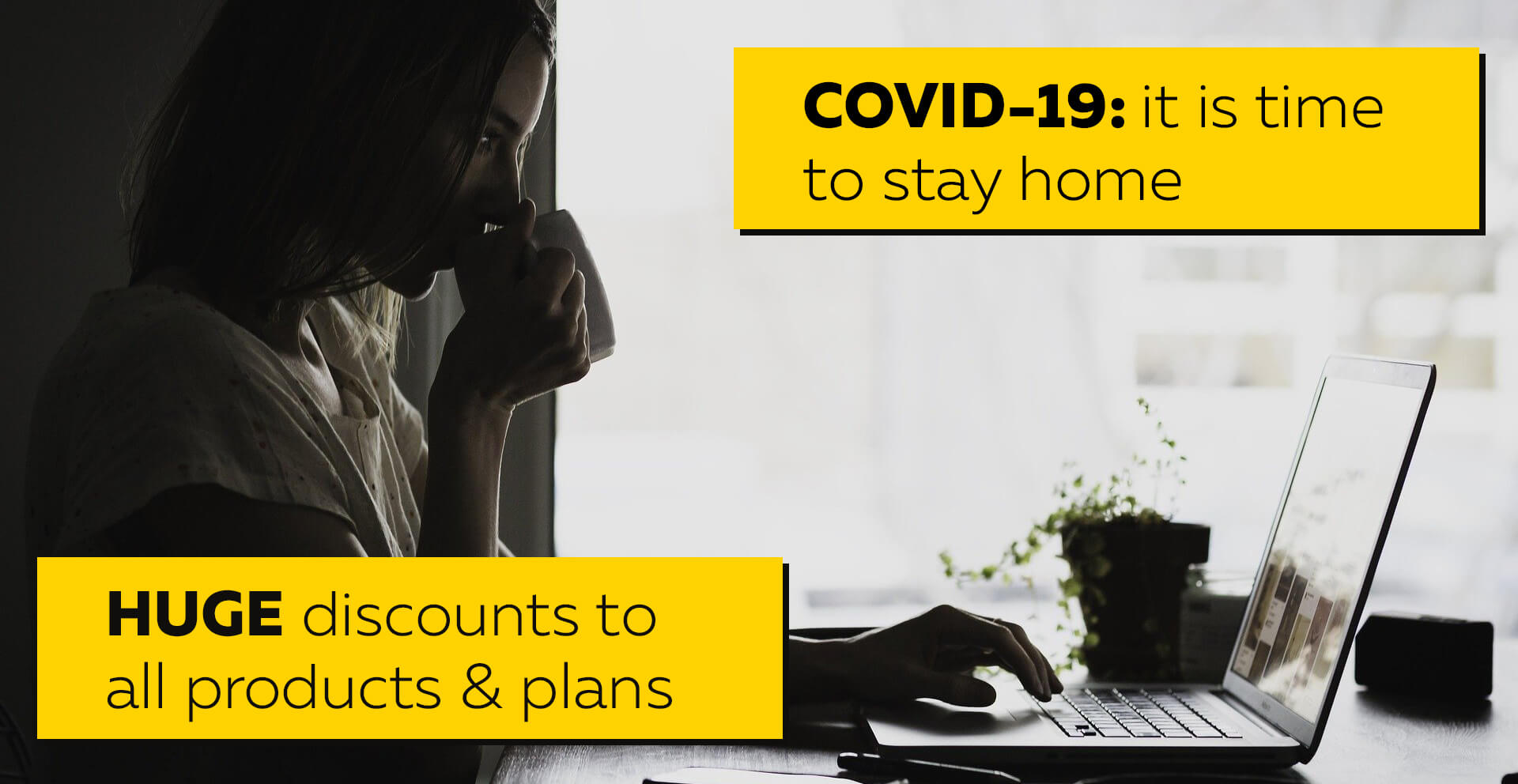 COVID-19: It is Time to Stay Home. Discount to All Products