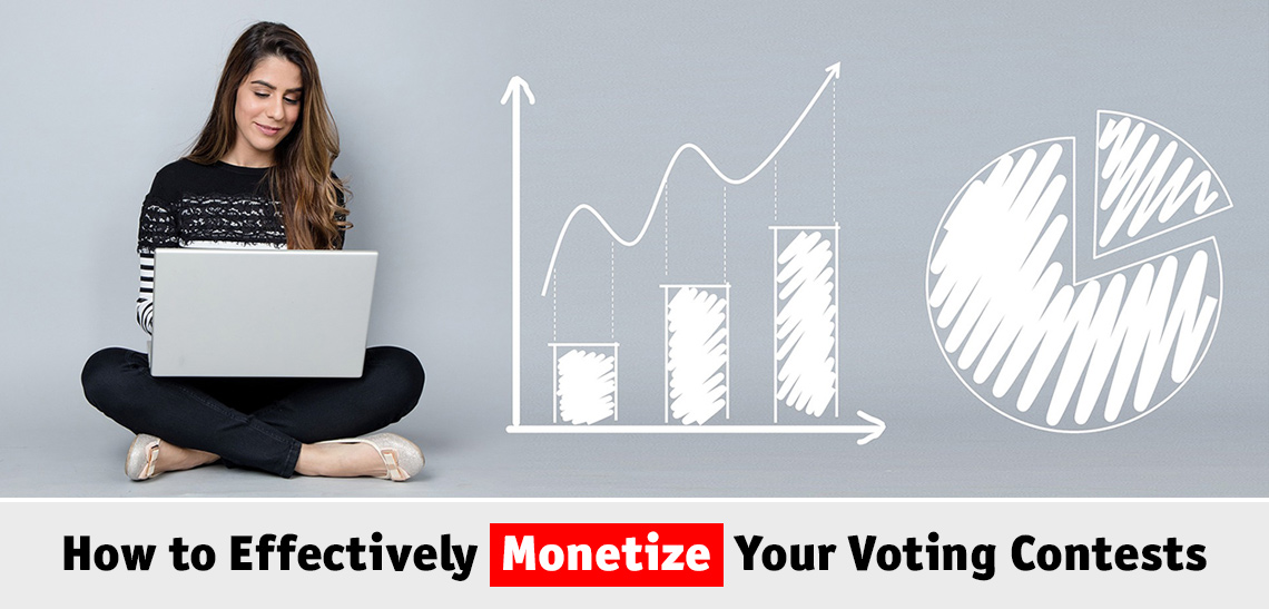 How to Effectively Monetize Your Voting Contests (2 New Tutorials)