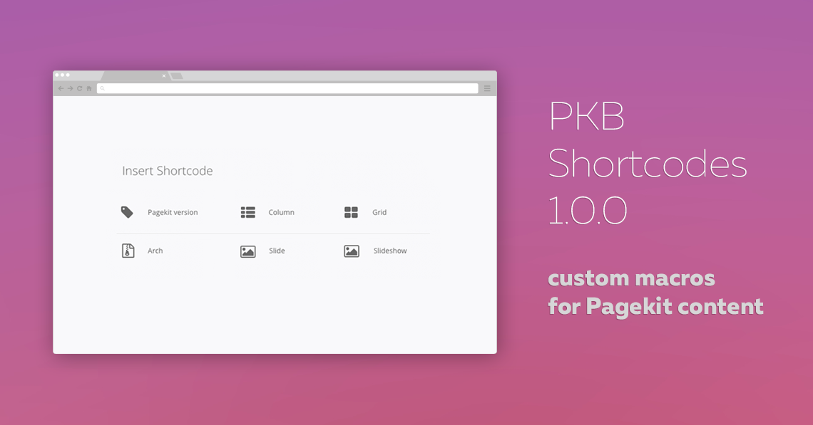 PKB Shortcodes 1.0.0 is released - custom macros for Pagekit content