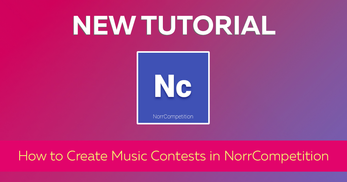 Tutorial: How to Create Music Contests in NorrCompetition