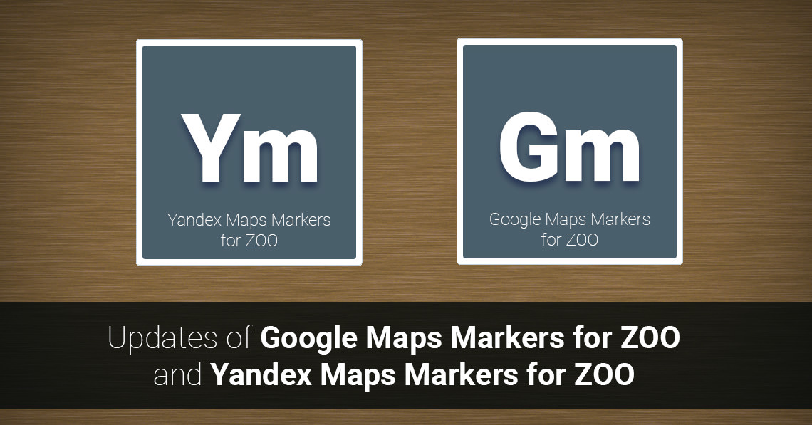 Updates of Google Maps Markers for ZOO and Yandex Maps Markers for ZOO
